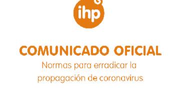 COMUNICADO OFICIAL DE GRUPO IHP POR EL COVID-19