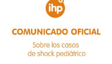Comunicado oficial IHP sobre los casos de shock pediátrico